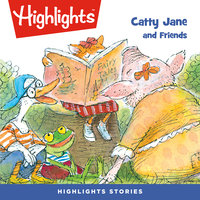 Catty Jane and Friends - Highlights for Children