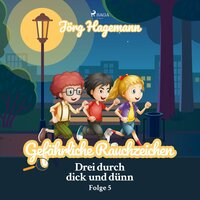 Drei durch dick und dünn - Folge 5: Gefährliche Rauchzeichen - Jörg Hagemann