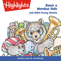 Down a Wombat Hole and Other Fuzzy Stories - Highlights for Children