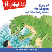 Eyes of the Dragon and Other Scaly Stories - Highlights for Children
