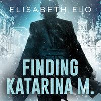 Finding Katarina M. - Elisabeth Elo