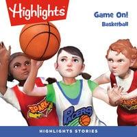 Game On! Basketball - Highlights for Children