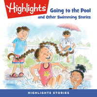 Going to the Pool and Other Swimming Stories - Highlights for Children
