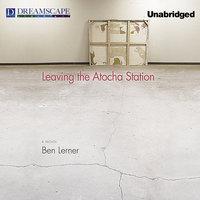 Leaving the Atocha Station - Ben Lerner