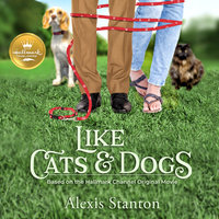 Like Cats and Dogs - Alexis Stanton