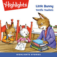 Little Bunny: Terrific Teachers - Highlights for Children
