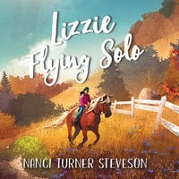 Lizzie Flying Solo - Nanci Turner Steveson