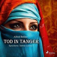 Tod in Tanger - Alfred Bekker