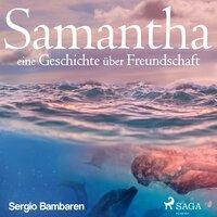 Samantha: eine Geschichte über Freundschaft - Sergio Bambarén
