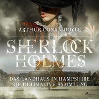 Sherlock Holmes: Das Landhaus in Hampshire - Sir Arthur Conan Doyle