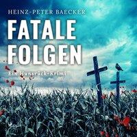 Fatale Folgen - Heinz-Peter Baecker