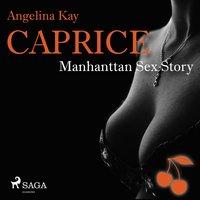 Caprice: Manhattan Sex Story - Angelina Kay
