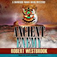 Ancient Enemy - Robert Westbrook