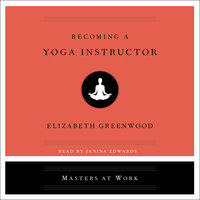 Becoming a Yoga Instructor - Elizabeth Greenwood
