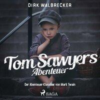 Tom Sawyers Abenteuer - Mark Twain, Dirk Walbrecker