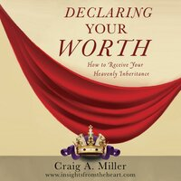 Declaring Your Worth - Craig A. Miller