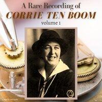 A Rare Recording of Corrie ten Boom Vol. 1 - Corrie ten Boom