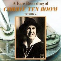 A Rare Recording of Corrie ten Boom Vol. 2 - Corrie ten Boom