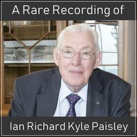 A Rare Recording of Ian Richard Kyle Paisley - Ian Richard Kyle Paisley