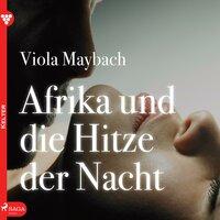 Edition Érotique 1: Afrika und die Hitze der Nacht - Viola Maybach