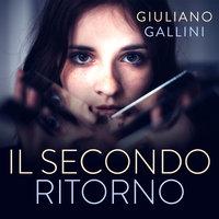 Il secondo ritorno - Giuliano Gallini