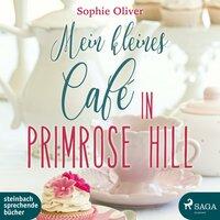 Mein kleines Café in Primrose Hill - Sophie Oliver