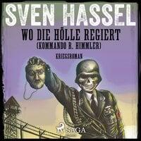Wo die Hölle regiert (Kommando R. Himmler) - Sven Hassel