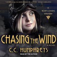 Chasing the Wind - C.C. Humphreys