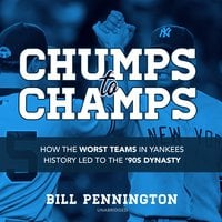 Chumps to Champs - Bill Pennington