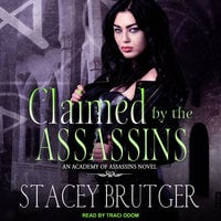 Claimed by the Assassins - Stacey Brutger