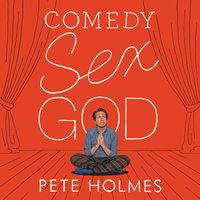 Comedy Sex God - Pete Holmes
