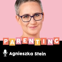 Podcast - #17 Podcast rodzicielski: Odżywianie dziecka - Agnieszka Stein