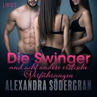 Die Swinger und acht andere erotische Verführungen - Alexandra Södergran
