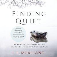 Finding Quiet - J.P. Moreland