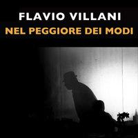 Nel peggiore dei modi - Flavio Villani
