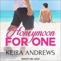 Honeymoon for One - Keira Andrews