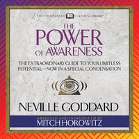 The Power of Awareness - The Classic to Harnessing Your Mental Power from the Immortal Author of The Kybalion - Neville Goddard