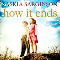How It Ends - Saskia Sarginson