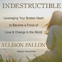 Indestructible - Allison Fallon
