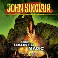 John Sinclair Demon Hunter, 12: Some Darker Magic - Gabriel Conroy