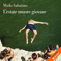 L'estate muore giovane - Mirko Sabatino