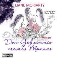 Das Geheimnis meines Mannes - Liane Moriarty