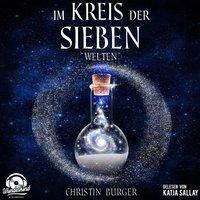 Im Kreis der Sieben - Band 2: Welten - Christin Burger