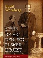 De er den jeg elsker højest - Venskabet mellem H.C. Andersen og Edvard Collin - Bodil Wamberg