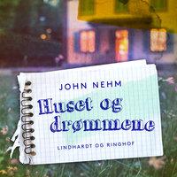 Huset og drømmene - John Nehm