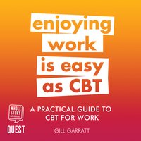A Practical Guide to CBT for Work - Gill Garratt