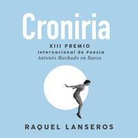 Croniria - Raquel Lanseros