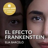 El efecto Frankenstein - Elia Barceló Esteve