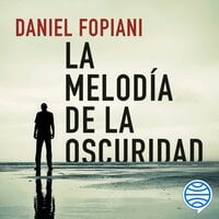 La melodía de la oscuridad - Daniel Fopiani