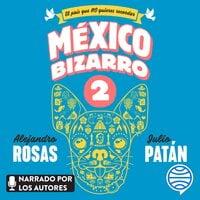 México bizarro 2 - Alejandro Rosas, Julio Patán